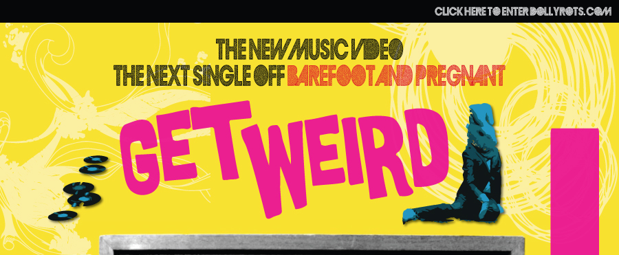 Get                 Weird - New Music Video!